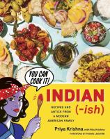 Cover image for Indian-ish : recipes and antics from a modern American family