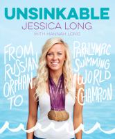Cover image for Unsinkable : from Russian orphan to paralympic swimming world champion