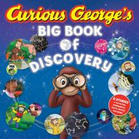 Cover image for Curious George's big book of discovery : 8 stories + activities, experiments, facts, photos, and more!