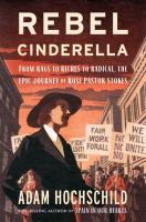 Cover image for Rebel Cinderella : from rags to riches to radical, the epic journey of Rose Pastor Stokes