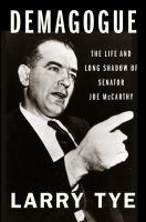 Cover image for Demagogue : the life and long shadow of Senator Joe McCarthy