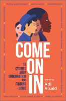 Cover image for Come on in : 15 stories about immigration and finding home