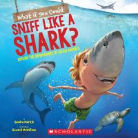 Cover image for What if you could sniff like a shark? : explore the superpowers of ocean animals