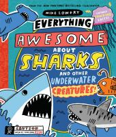 Cover image for Everything awesome about sharks and other underwater creatures!