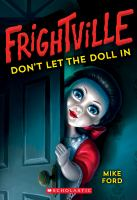 Cover image for Frightville. Don't let the doll in