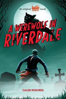 Cover image for A werewolf in Riverdale : an original Archie horror novel