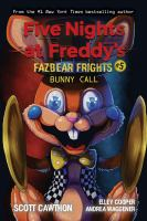 Cover image for Five nights at Freddy's : Bunny call. Fazbear frights #5