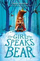 Cover image for The girl who speaks bear