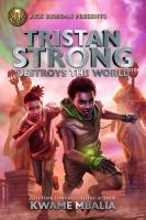 Cover image for Tristan Strong destroys the world