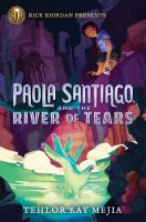 Cover image for Paola Santiago and the river of tears