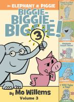 Cover image for An Elephant & Piggie biggie! Volume 3