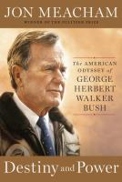 Cover image for Destiny and power : the American odyssey of George Herbert Walker Bush