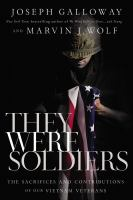Cover image for They were soldiers : the sacrifices and contributions of our Vietnam veterans
