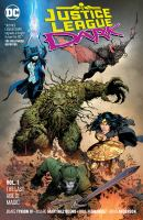 Cover image for Justice League Dark. The Last Age of Magic Vol. 1, The last age of magic