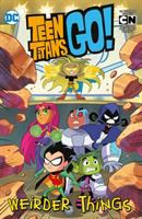 Cover image for Teen Titans go! : weirder things
