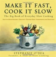 Cover image for Make it fast, cook it slow : the big book of everyday slow cooking
