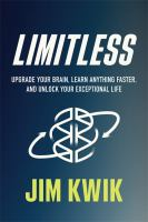Cover image for Limitless : upgrade your brain, learn anything faster, and unlock your exceptional life