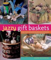 Cover image for Jazzy gift baskets : making & decorating glorious presents