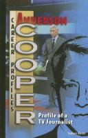 Cover image for Anderson Cooper : profile of a TV journalist