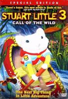 Cover image for Stuart Little 3. The call of the wild