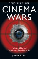 Cover image for Cinema wars Hollywood film and politics in the Bush-Cheney era