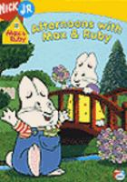 Cover image for Max & Ruby. Afternoons with Max & Ruby