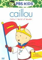 Cover image for Caillou. Caillou's world of wonder