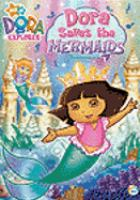 Imagen de portada para Dora the explorer Dora saves the mermaids