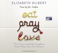 Cover image for Eat, pray, love one woman's search for everything across Italy, India and Indonesia