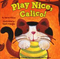 Cover image for Play nice, Calico!