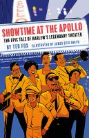 Cover image for Showtime at the Apollo the epic tale of Harlem's legendary theater