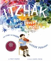 Cover image for Itzhak : a boy who loved the violin