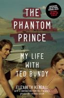 Cover image for The phantom prince : my life with Ted Bundy