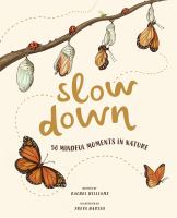 Cover image for Slow down : 50 mindful moments in nature
