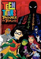 Cover image for Teen Titans Trouble in Tokyo ; original movie