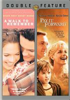 Cover image for A walk to remember Pay it forward.