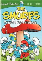 Cover image for The Smurfs. Volume 1, True blue friends