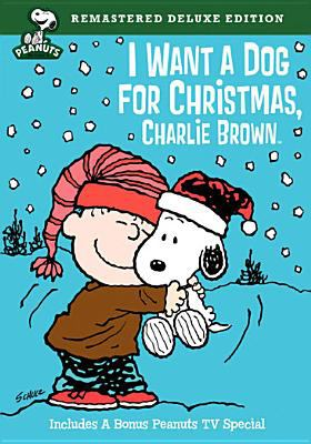 Cover image for I want a dog for Christmas, Charlie Brown