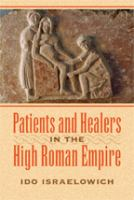 Cover image for Patients and healers in the High Roman Empire