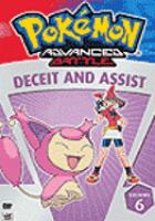 Cover image for Pokemon advanced battle volume 6, Deceit and assist.