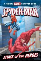 Cover image for Attack of the heroes : starring Spider-Man