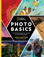 Cover image for Photo basics : the ultimate beginner's guide to great photography