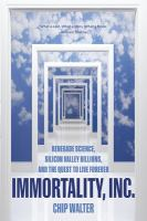 Cover image for Immortality, Inc. : renegade science, Silicon Valley billions, and the quest to live forever
