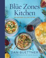 Cover image for The blue zones kitchen 100 recipes to live to 100