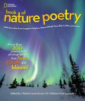 Cover image for National Geographic book of nature poetry : more than 200 poems with photographs that float, zoom, and bloom!