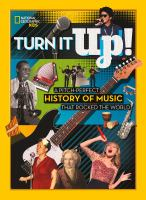 Cover image for Turn it up! : a pitch-perfect history of music that rocked the world