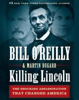 Cover image for Killing Lincoln the shocking assassination that changed America forever