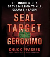 Cover image for SEAL target Geronimo the inside story of the mission to kill Osama Bin Laden