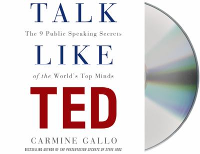 Cover image for Talk like TED the 9 public-speaking secrets of the world's top minds