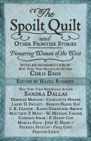 Cover image for The spoilt quilt and other frontier stories pioneering women of the West